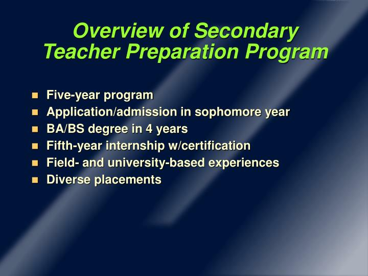 Overview of secondary teacher preparation program