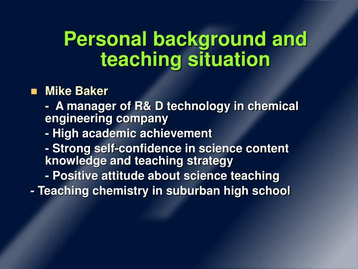 Personal background and teaching situation