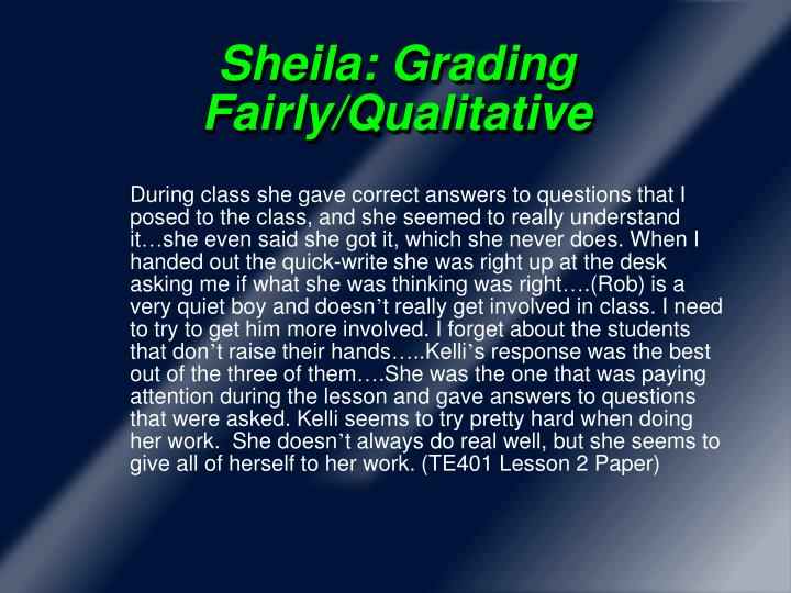 Sheila: Grading Fairly/Qualitative