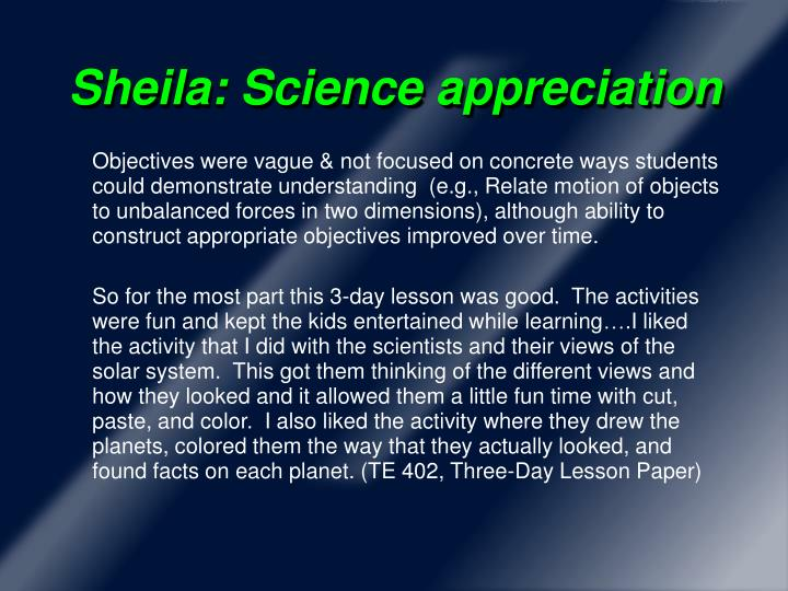 Sheila: Science appreciation