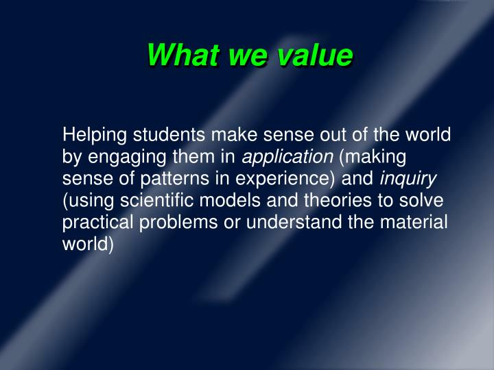 What we value
