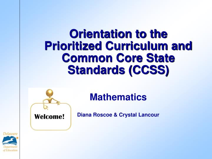 orientation to the prioritized curriculum and common core state standards ccss n.