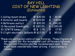 bay hill cost of new lighting estimated