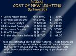 doral cost of new lighting estimated