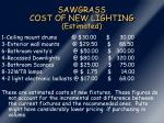 sawgrass cost of new lighting estimated