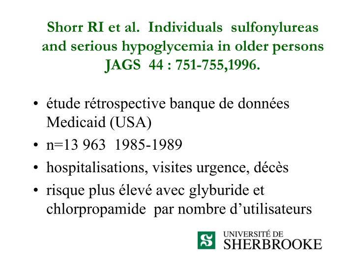Shorr RI et al.  Individuals  sulfonylureas and serious hypoglycemia in older persons JAGS  44 : 751-755,1996.