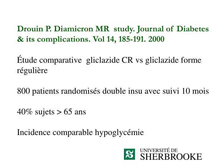 Drouin P. Diamicron MR  study. Journal of Diabetes & its complications. Vol 14, 185-191. 2000