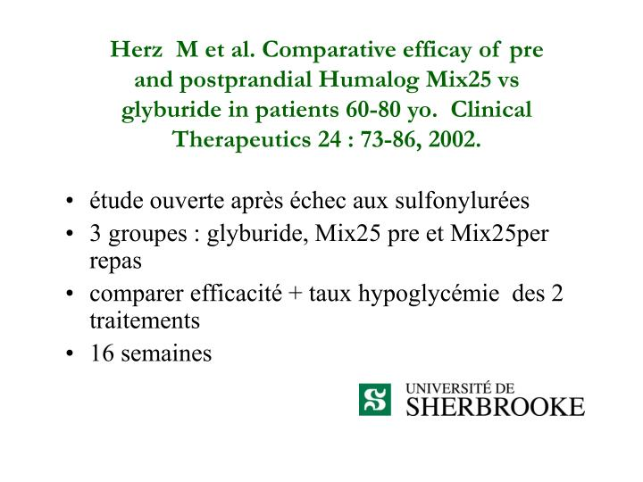 Herz  M et al. Comparative efficay of pre and postprandial Humalog Mix25 vs glyburide in patients 60-80 yo.  Clinical  Therapeutics 24 : 73-86, 2002.