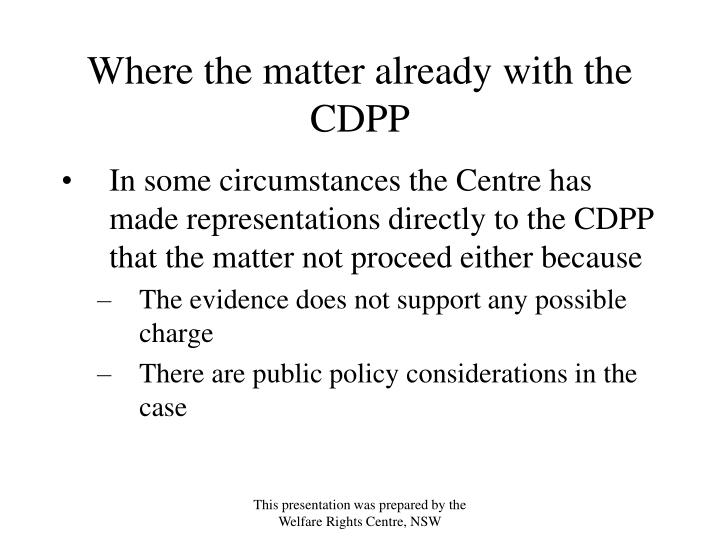 Where the matter already with the CDPP