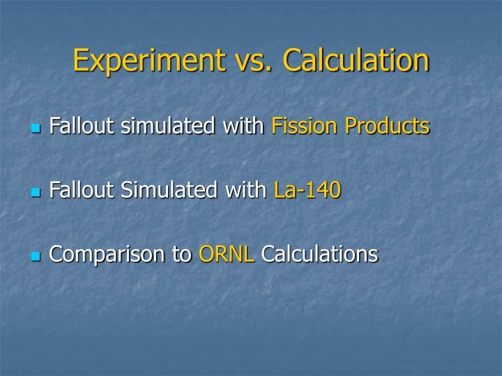 Experiment vs. Calculation