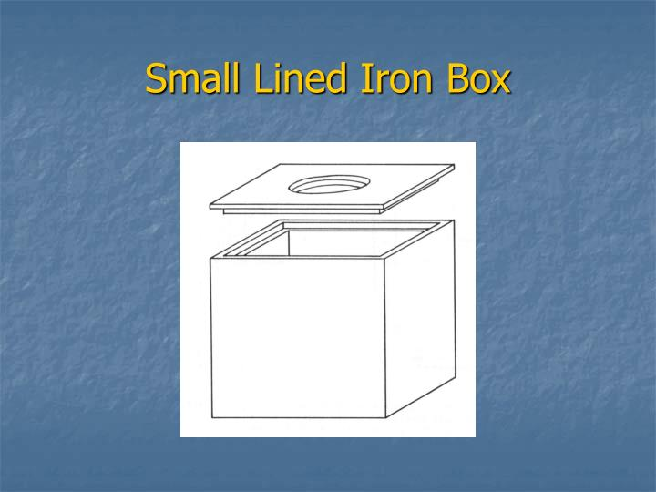 Small Lined Iron Box