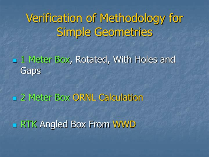 Verification of Methodology for Simple Geometries