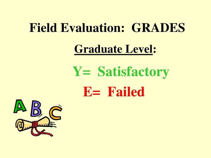 Field Evaluation:  GRADES