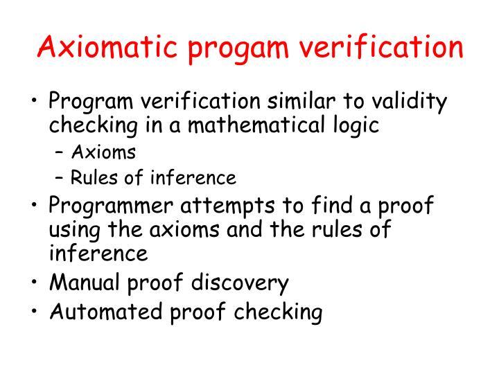 Axiomatic progam verification