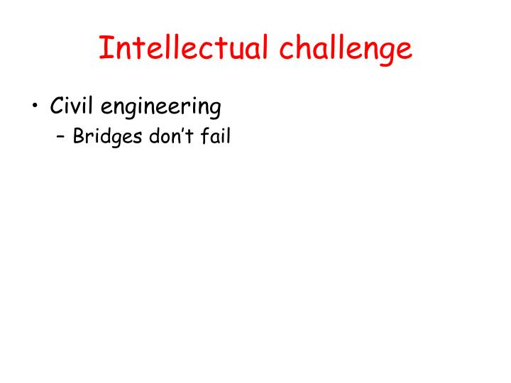 Intellectual challenge