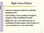 high costs of entry