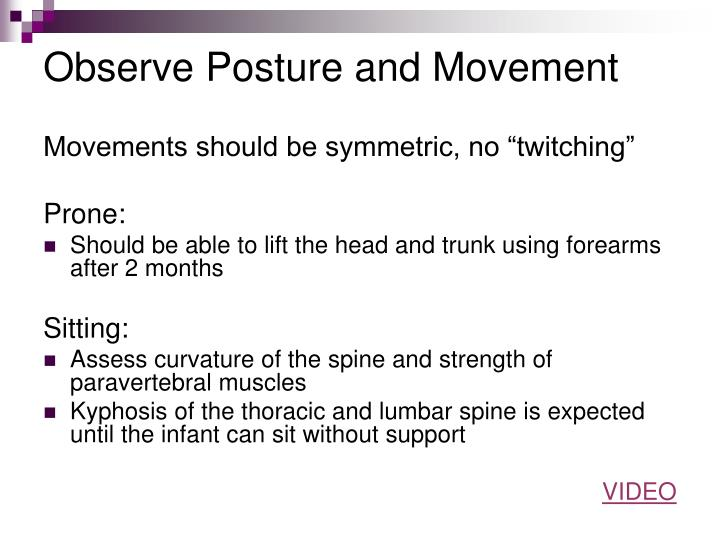 Observe posture and movement