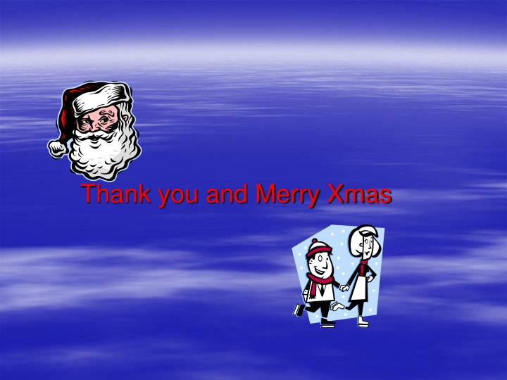 Thank you and Merry Xmas