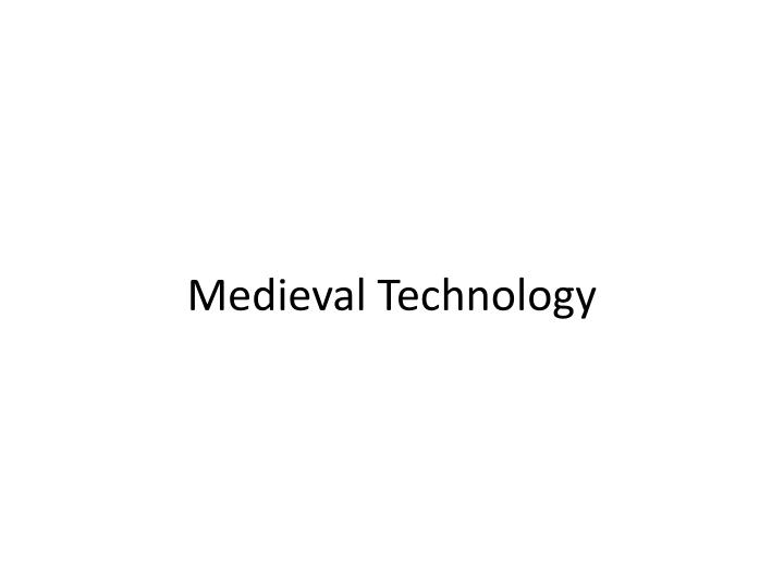 medieval technology n.