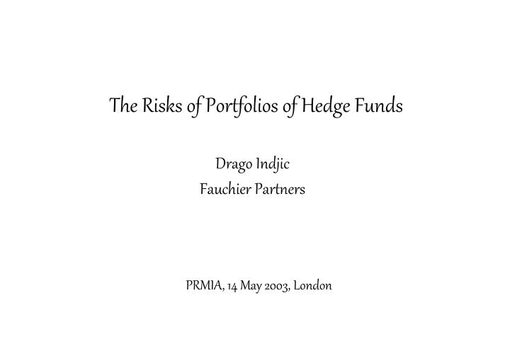 The risks of portfolios of hedge funds