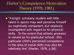 harter s competence motivation theory 1978 19811