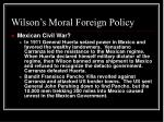 wilson s moral foreign policy