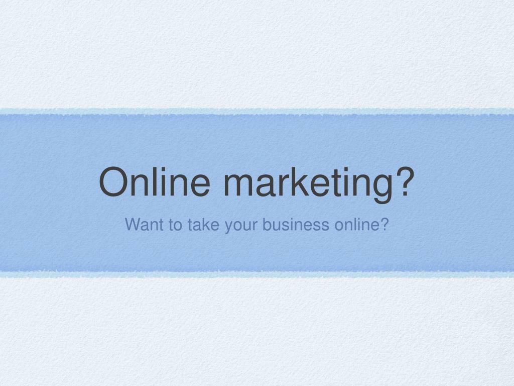 Online marketing?