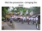 met the procession bringing the dead