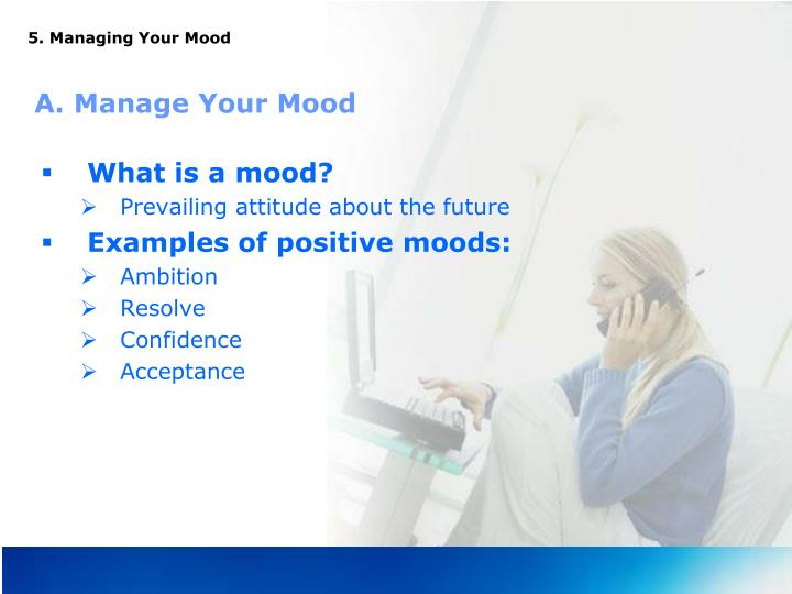 5. Managing Your Mood