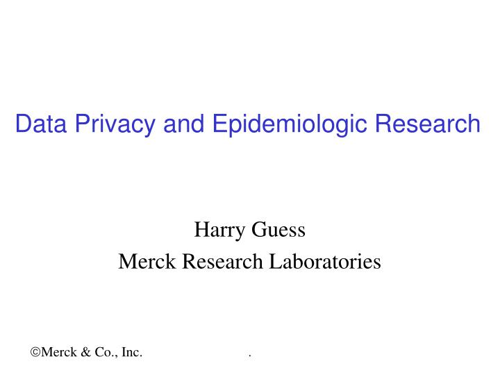 Data privacy and epidemiologic research