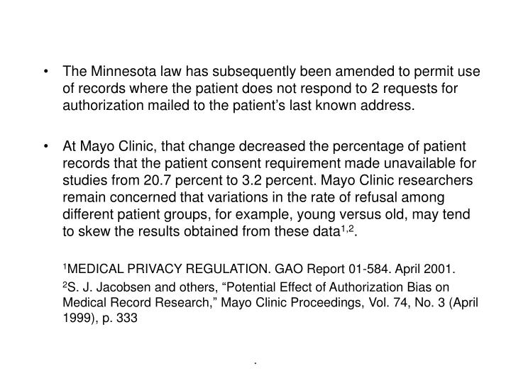The Minnesota law has subsequently been amended to permit use of records where the patient does not respond to 2 requests for authorization mailed to the patient's last known address.