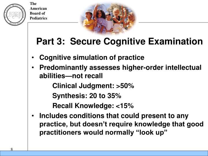 Part 3:  Secure Cognitive Examination