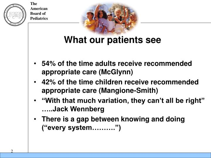 What our patients see