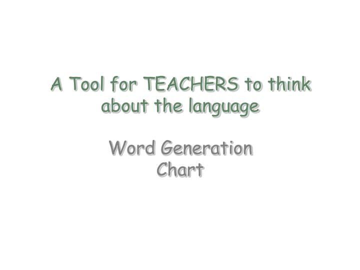 A Tool for TEACHERS to think about the language