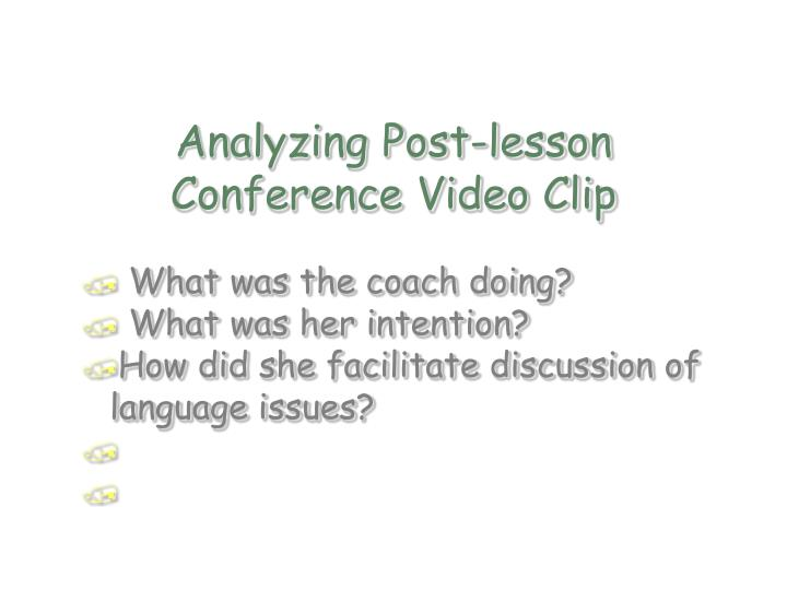 Analyzing Post-lesson Conference Video Clip