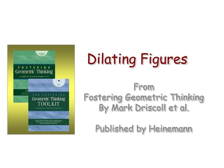 Dilating Figures