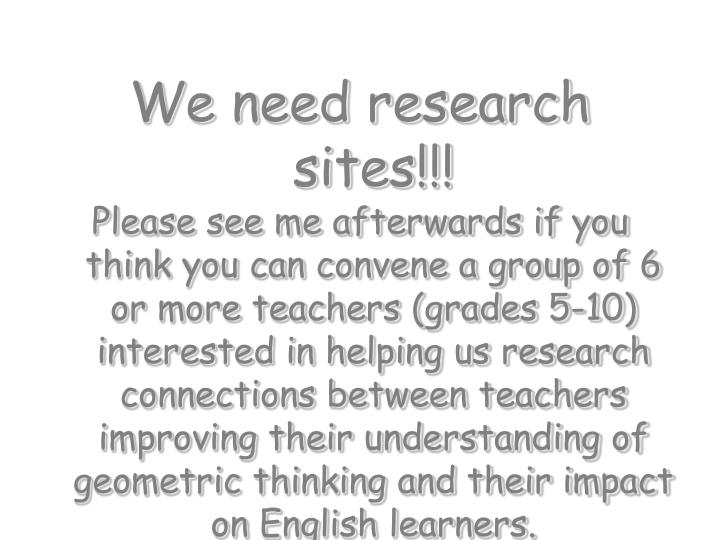 We need research sites!!!