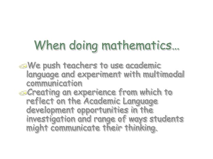 When doing mathematics…