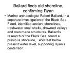 ballard finds old shoreline confirming ryan