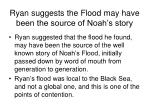 ryan suggests the flood may have been the source of noah s story