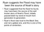 ryan suggests the flood may have been the source of noah s story1