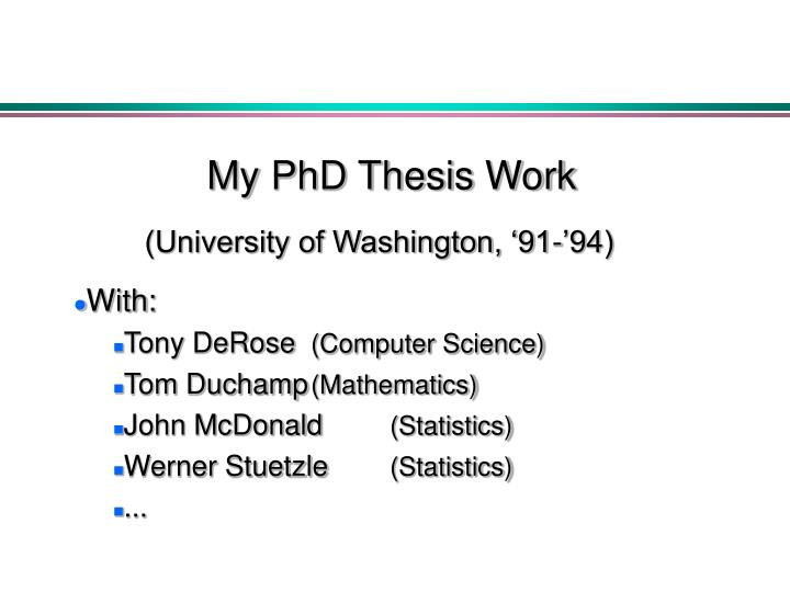phd thesis in mathematical statistics The student is required to complete a dissertation in some area of theoretical statistics, applied statistics, or probability that is an original contribution of publishable quality and must successfully defend the dissertation in an oral presentation open to the university community.