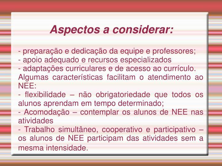 - preparação e dedicação da equipe e professores;