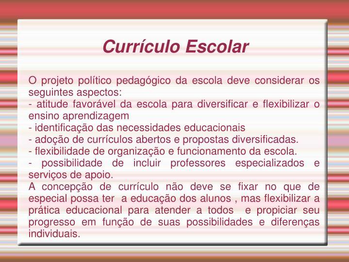 O projeto político pedagógico da escola deve considerar os seguintes aspectos: