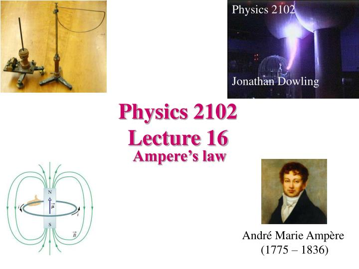 Physics 2102 lecture 16