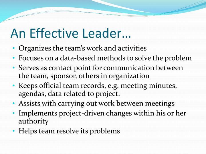 An Effective Leader…