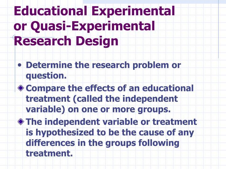 Educational Experimental or Quasi-Experimental Research Design