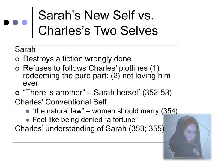Sarah's New Self vs. Charles's Two Selves
