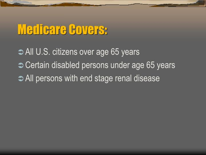Medicare Covers: