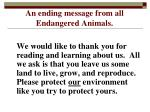 an ending message from all endangered animals